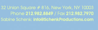 Contact Schenk Productions in New York City.